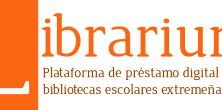 LIBRARIUM: Plataforma de préstamo digital de las bibliotecas escolares extremeñas