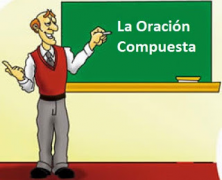 LA ORACIÓN SIMPLE Y COMPUESTA (SUBORDINADAS ADJETIVAS, SUSTANTIVAS Y ADVERBIALES)